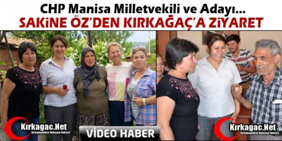 CHP'Lİ SAKİNE ÖZ'DEN KIRKAĞAÇ'A ZİYARET(VİDEO)