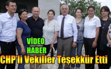 CHP'li Vekiller Teşekkür Ettiler(VİDEO)