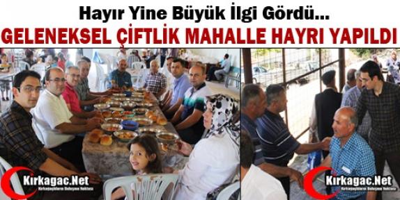 ÇİFTLİK MAHALLE HAYRI YAPILDI