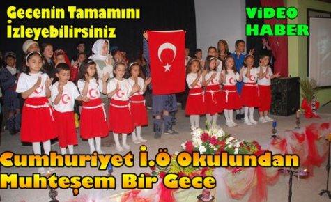 Cumhuriyet İ.Ö Okulundan Muhteşem Bir Gece(VİDEO)