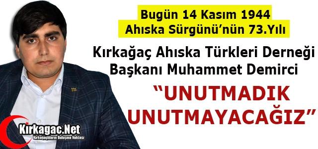 DEMİRCİ 'AHISKA TÜRKLERİ SÜRGÜNÜNÜ UNUTMAYACAĞIZ'