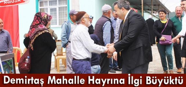 DEMİRTAŞ MAHALLE HAYRINA BÜYÜK İLGİ