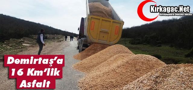 DEMİRTAŞ'A 16 KM'LİK ASFALT