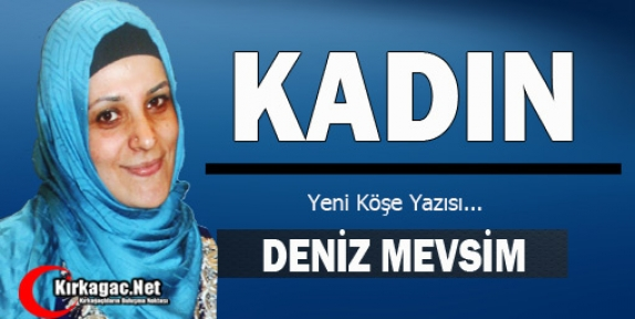 DENİZ MEVSİM 'KADIN'