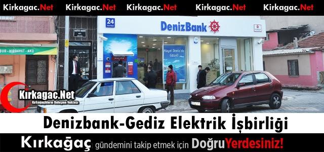 DENİZBANK ve GEDİZ ELEKTRİK'TEN İŞBİRLİĞİ