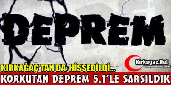 DEPREM…5.1'LE SARSILDIK