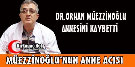 DR.MÜEZZİNOĞLU'NUN ANNE ACISI