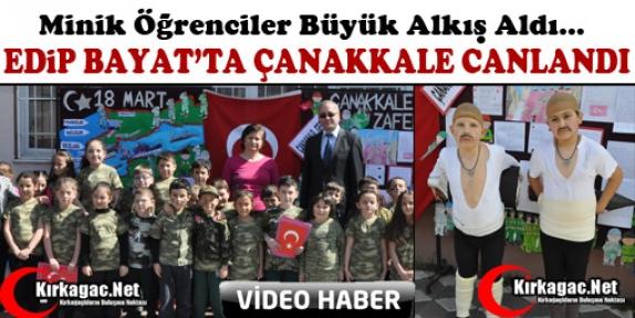 """EDİP BAYAT'TA 'ÇANAKKALE"""" CANLANDI(VİDEO)"""