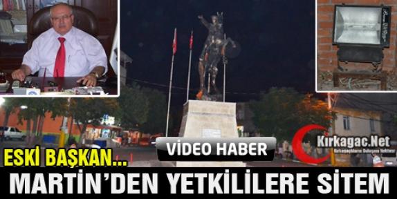 ESKİ BAŞKAN MARTİN'DEN YETKİLİLERE SİTEM(VİDEO)