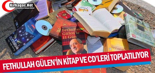 FETHULLAH GÜLEN'İN KİTAP ve CD'LERİ TOPLATILIYOR