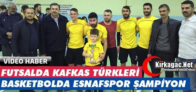 FUTSALDA KAFKAS TÜRKLERİ, BASKETBOLDA ESNAFSPOR ŞAMPİYON