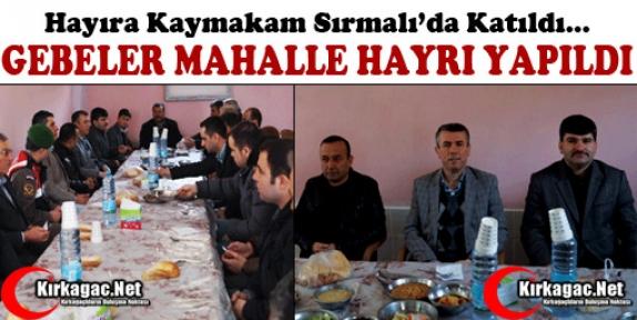 GEBELER MAHALLE HAYRI YAPILDI