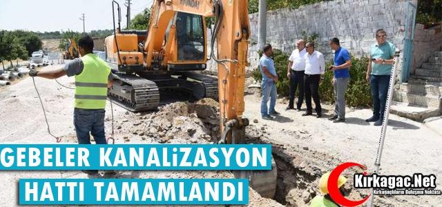 GEBELER'İN KANALİZASYON HATTI TAMAMLANDI