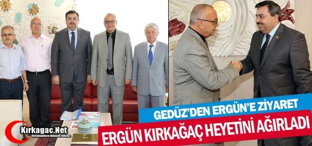 GEDÜZ'DEN CENGİZ ERGÜN'E ZİYARET