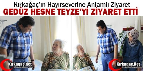 GEDÜZ'DEN HESNE TEYZE'YE ZİYARET