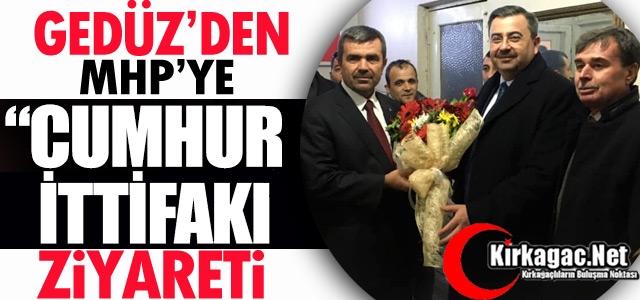 """GEDÜZ'DEN MHP'YE 'İTTİFAK"""" ZİYARETİ"""