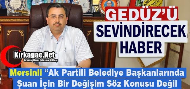 GEDÜZ'Ü SEVİNDİRECEK HABER
