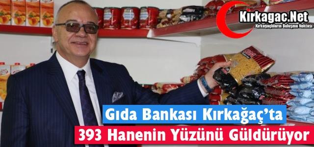 GIDA BANKASI KIRKAĞAÇ'TA 393 HANENİN YÜZÜNÜ GÜLDÜRÜYOR
