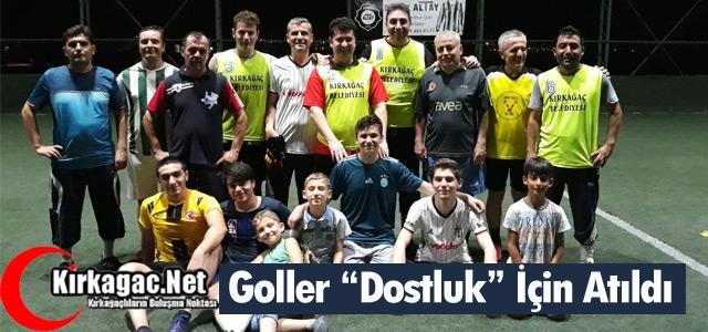 """GOLLER """"DOSTLUK"""" İÇİN ATILDI"""