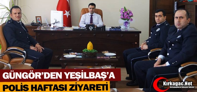 GÜNGÖR'DEN YEŞİLBAŞ'A 'POLİS HAFTASI' ZİYARETİ