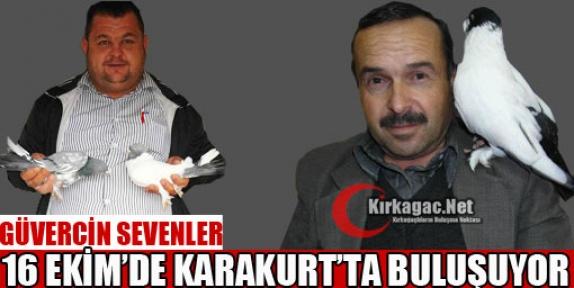 GÜVERCİN SEVENLER KARAKURT'TA BULUŞUYOR