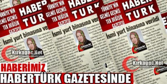 HABERİMİZ HABERTÜRK GAZETESİNDE YER ALDI...