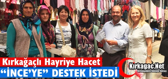 HACET 'İNCE'YE' DESTEK İSTEDİ