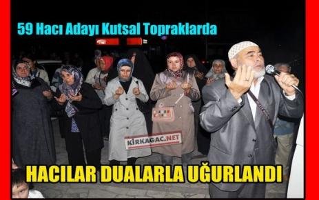 HACI KAFİLESİ DUALARLA UĞURLANDI