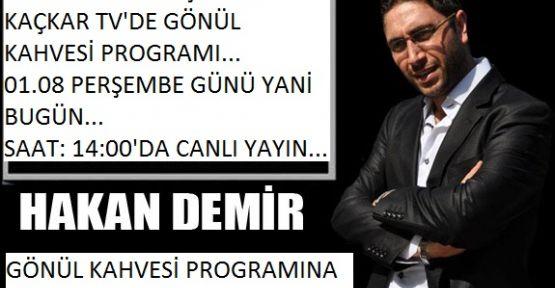 HAKAN DEMİR BUGÜN KAÇKAR TV'DE