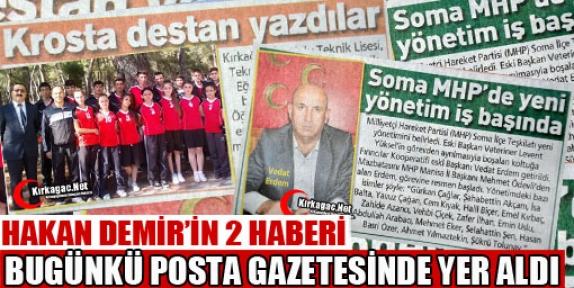 HAKAN DEMİR'İN 2 HABERİ POSTA GAZETESİNDE