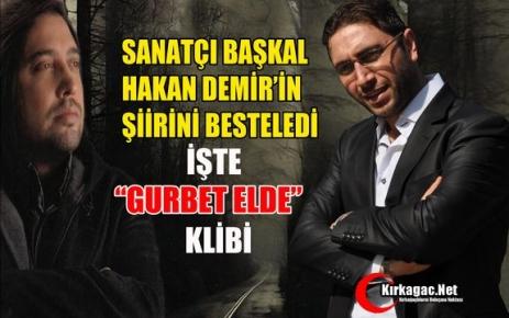HAKAN DEMİR'İN 'GURBET ELDE' ŞİİRİNE, BAŞKAL'DAN MUHTEŞEM BESTE