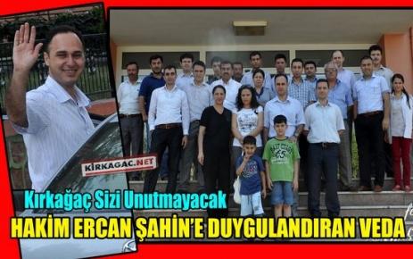 HAKİM ERCAN ŞAHİN'E DUYGULANDIRAN VEDA