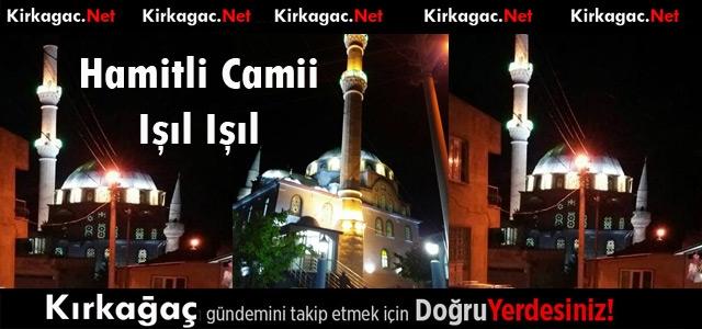 HAMİTLİ CAMİİ IŞIL IŞIL