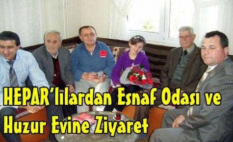 HEPAR'dan Esnaf Odası ve Huzur Evine Ziyaret