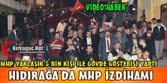 HIDIRAĞA'DA MHP İZDİHAMI(VİDEO)