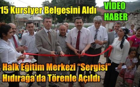 Hıdırağa'da Sertifika ve Sergi Açılışı Sevinci(VİDEO)