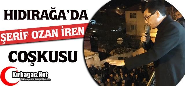 HIDIRAĞA'DA 'Ş.OZAN İREN' COŞKUSU