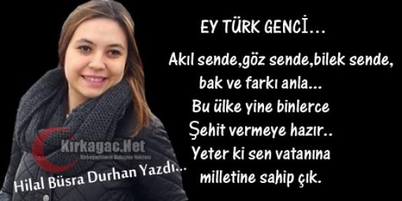 HİLAL BÜŞRA DURHAN 'EY TÜRK GENCİ'