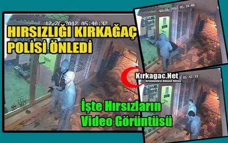 HIRSIZLIĞI KIRKAĞAÇ POLİSİ ÖNLEDİ(VİDEO)