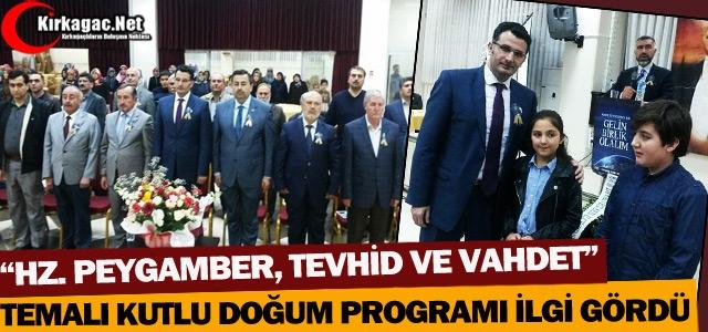 """""""Hz.PEYGAMBER, TEVHİD ve VAHDET"""" TEMALI PROGRAM İLGİ GÖRDÜ"""