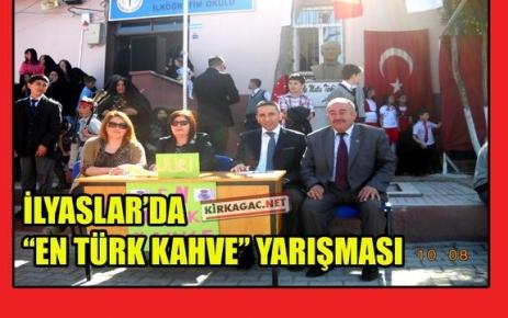 """İLYASLAR'DA """"EN TÜRK KAHVE"""" YARIŞMASI"""