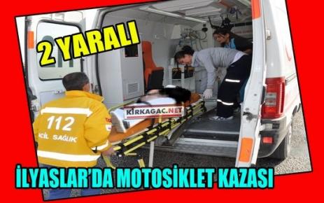 İLYASLAR'DA MOTOSİKLET KAZASI 2 KİŞİ YARALI