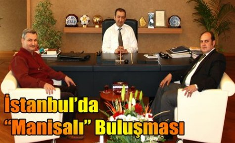 Manisalılar İstanbul'da Buluştu
