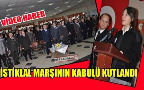 İSTİKLAL MARŞININ KABULÜ KUTLANDI(VİDEO)