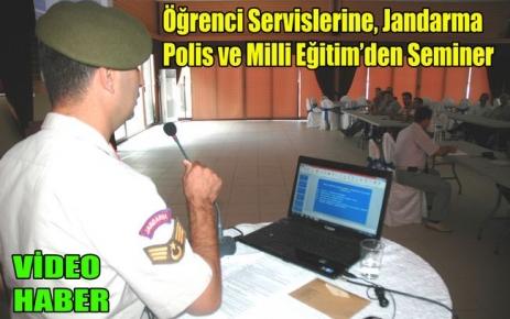 Jandarma,Polis ve Milli Eğitim'den Seminer(VİDEO)