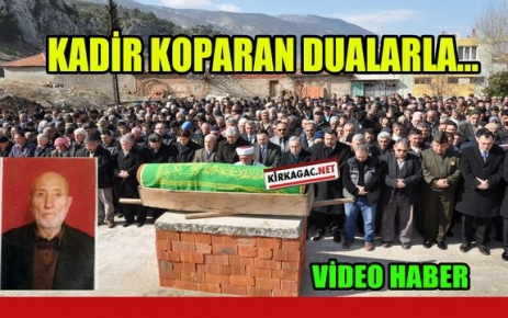 KADİR KOPARAN DUALARLA…(VİDEO)