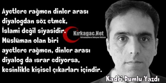 KADRİ DUMLU 'DİNLERARASI DİYALOG'