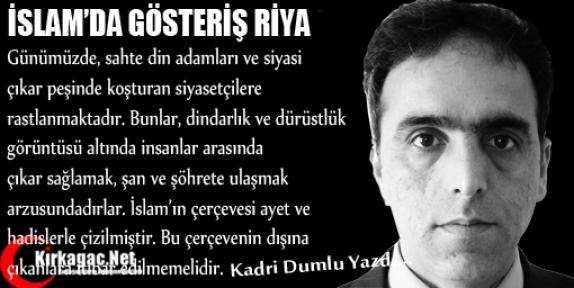 KADRİ DUMLU  'İSLAM'DA GÖSTERİŞ(RİYA)'