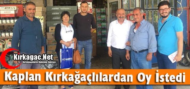 KAPLAN, KIRKAĞAÇ'TA CHP'YE OY İSTEDİ