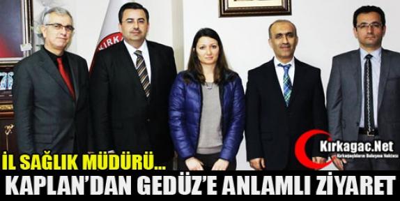 KAPLAN'DAN GEDÜZ'E ZİYARET